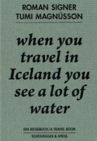 When You Travel in Iceland You See a Lot of Water: A Travel Book