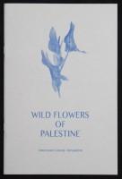 WILD FLOWERS OF PALESTINE. American Colony Jerusalem