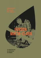 Gordon Matta-Clark – Experience becomes the object
