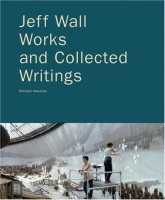 Jeff Wall – Works and Collected Writings