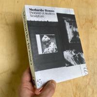 Medardo Rosso. Pioneer of Modern Sculpture